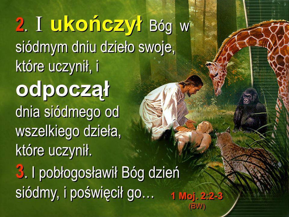 3. I pobłogosławił Bóg dzień siódmy, i poświęcił go…
