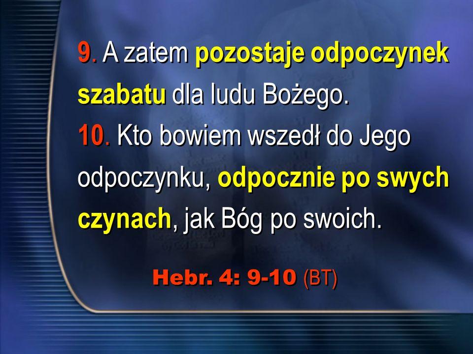9. A zatem pozostaje odpoczynek szabatu dla ludu Bożego.