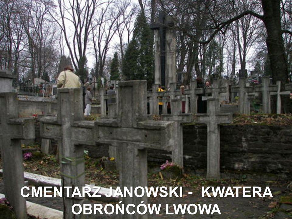 CMENTARZ JANOWSKI - KWATERA OBROŃCÓW LWOWA