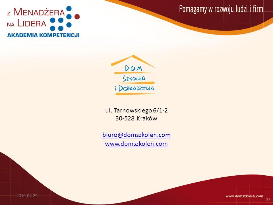 ul. Tarnowskiego 6/1-2 30-528 Kraków biuro@domszkolen. com www