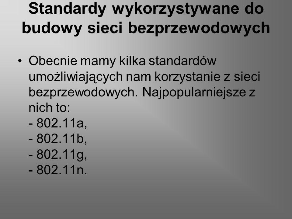 Standardy wykorzystywane do budowy sieci bezprzewodowych