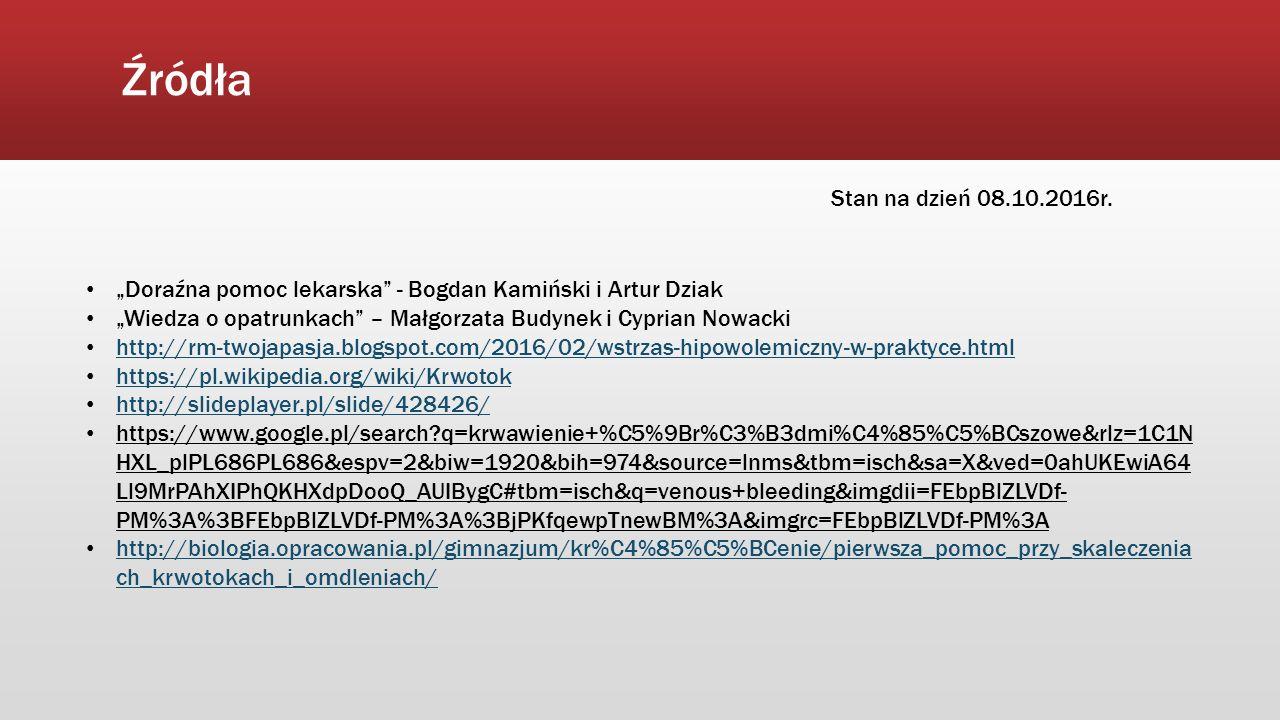 """Źródła Stan na dzień 08.10.2016r. """"Doraźna pomoc lekarska - Bogdan Kamiński i Artur Dziak."""