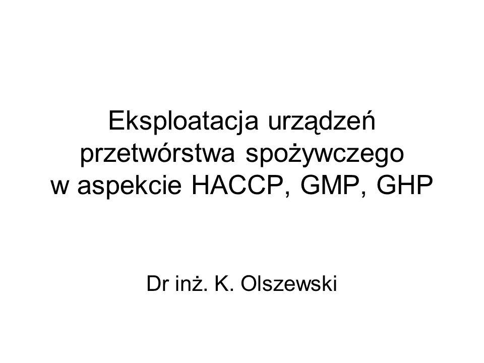 Eksploatacja urządzeń przetwórstwa spożywczego w aspekcie HACCP, GMP, GHP
