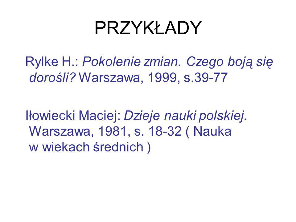 PRZYKŁADY Rylke H.: Pokolenie zmian. Czego boją się dorośli Warszawa, 1999, s.39-77.