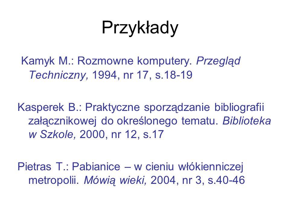 Przykłady Kamyk M.: Rozmowne komputery. Przegląd Techniczny, 1994, nr 17, s.18-19.