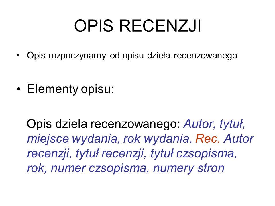 OPIS RECENZJI Elementy opisu: