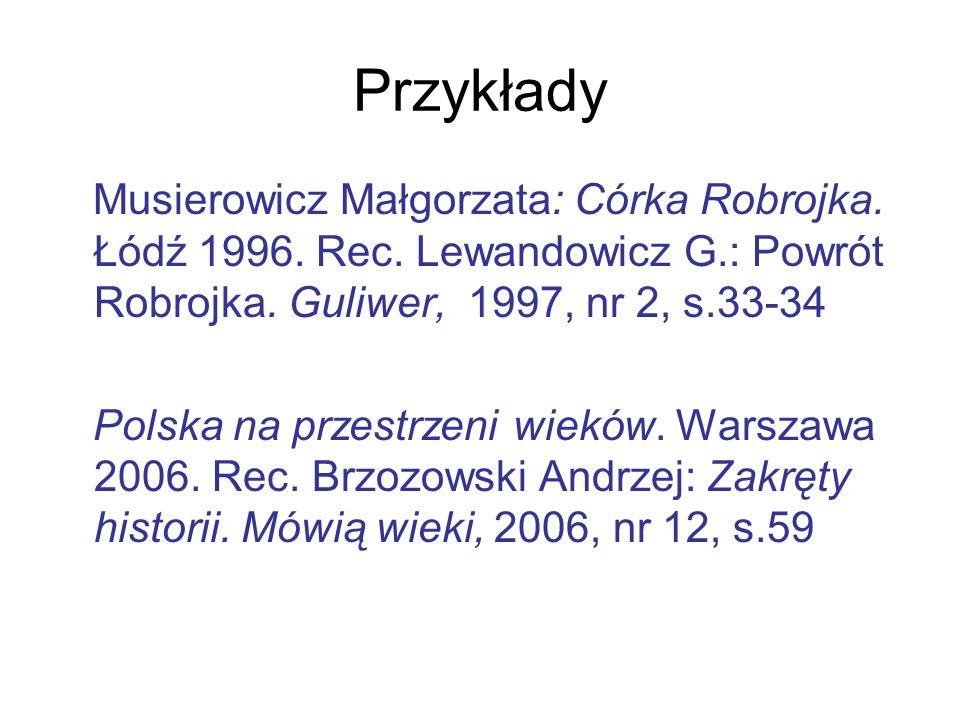 Przykłady Musierowicz Małgorzata: Córka Robrojka. Łódź 1996. Rec. Lewandowicz G.: Powrót Robrojka. Guliwer, 1997, nr 2, s.33-34.