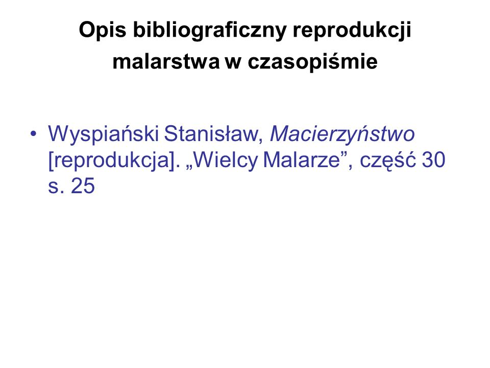 Opis bibliograficzny reprodukcji malarstwa w czasopiśmie