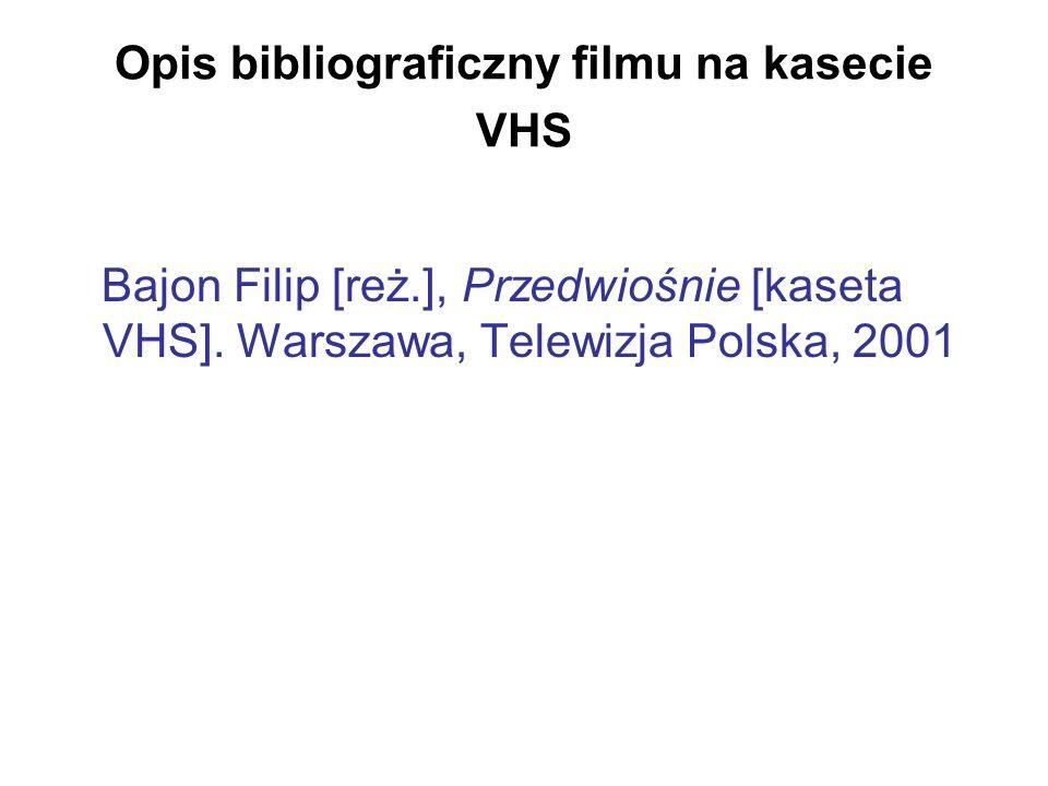 Opis bibliograficzny filmu na kasecie VHS