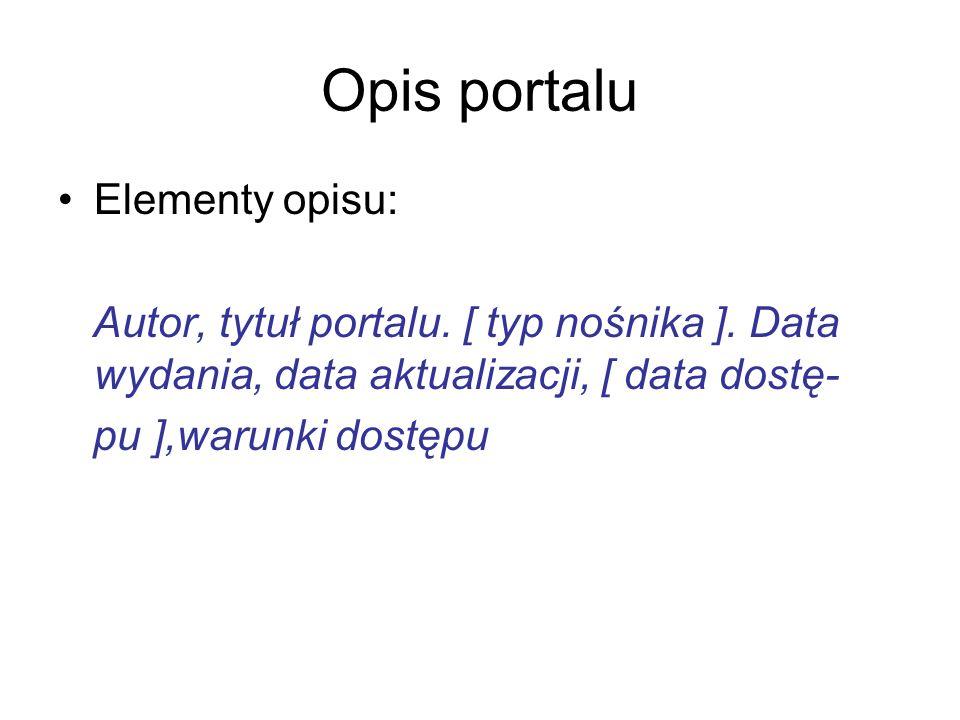 Opis portalu Elementy opisu:
