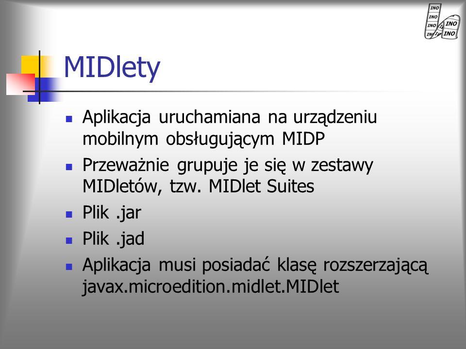 MIDlety Aplikacja uruchamiana na urządzeniu mobilnym obsługującym MIDP