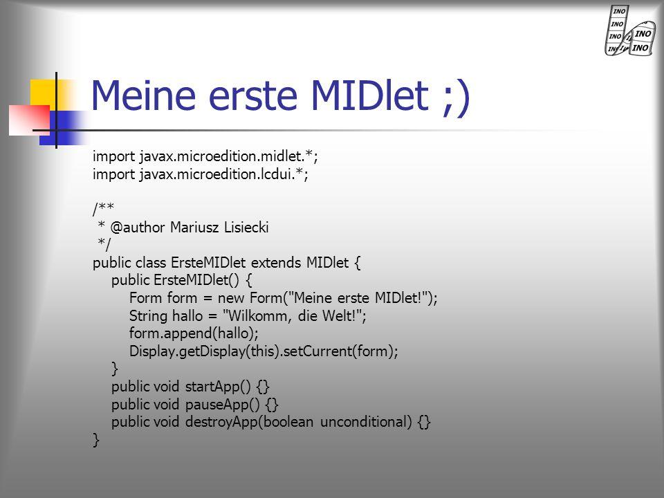 Meine erste MIDlet ;) import javax.microedition.midlet.*;