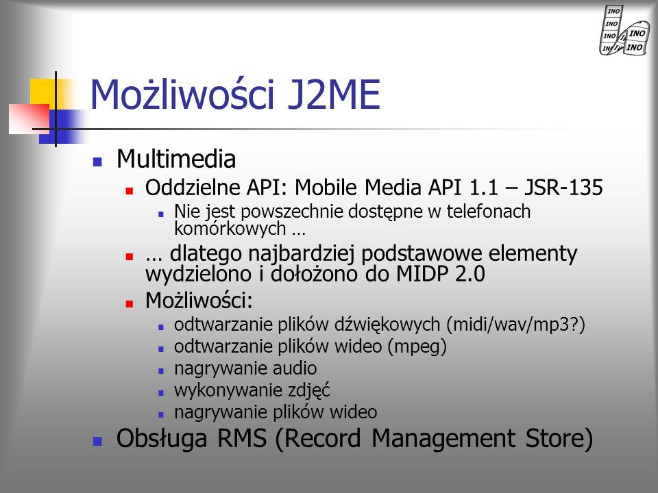 Możliwości J2ME Multimedia Obsługa RMS (Record Management Store)