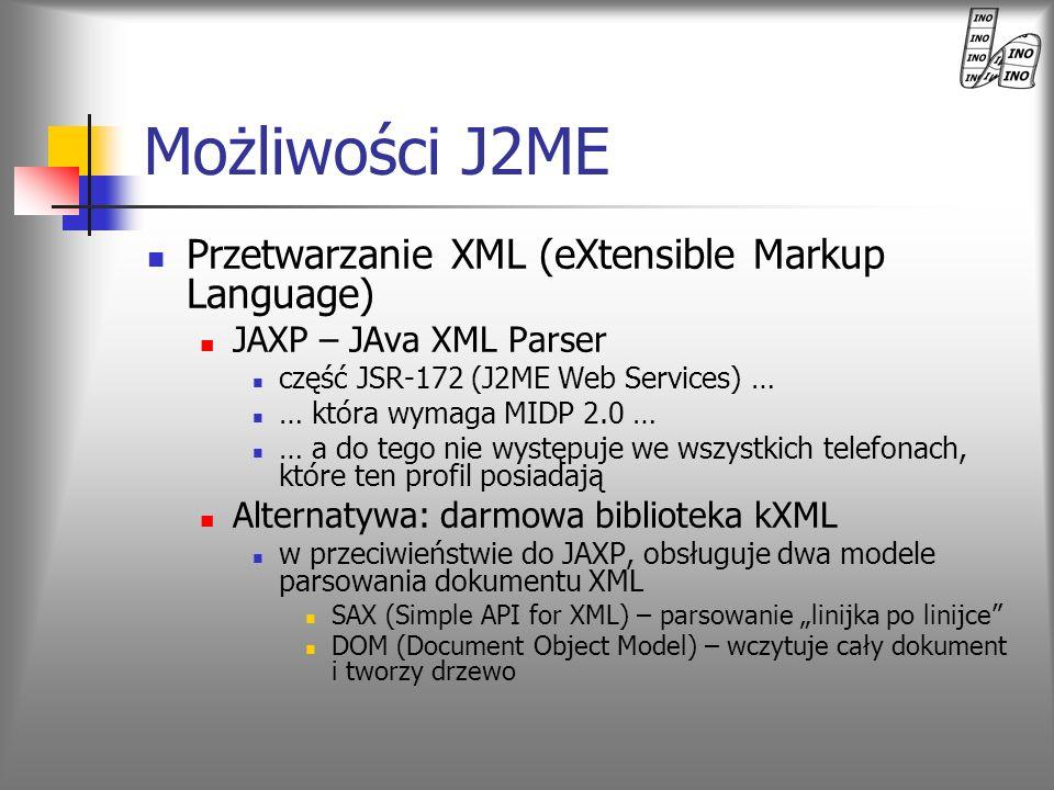 Możliwości J2ME Przetwarzanie XML (eXtensible Markup Language)