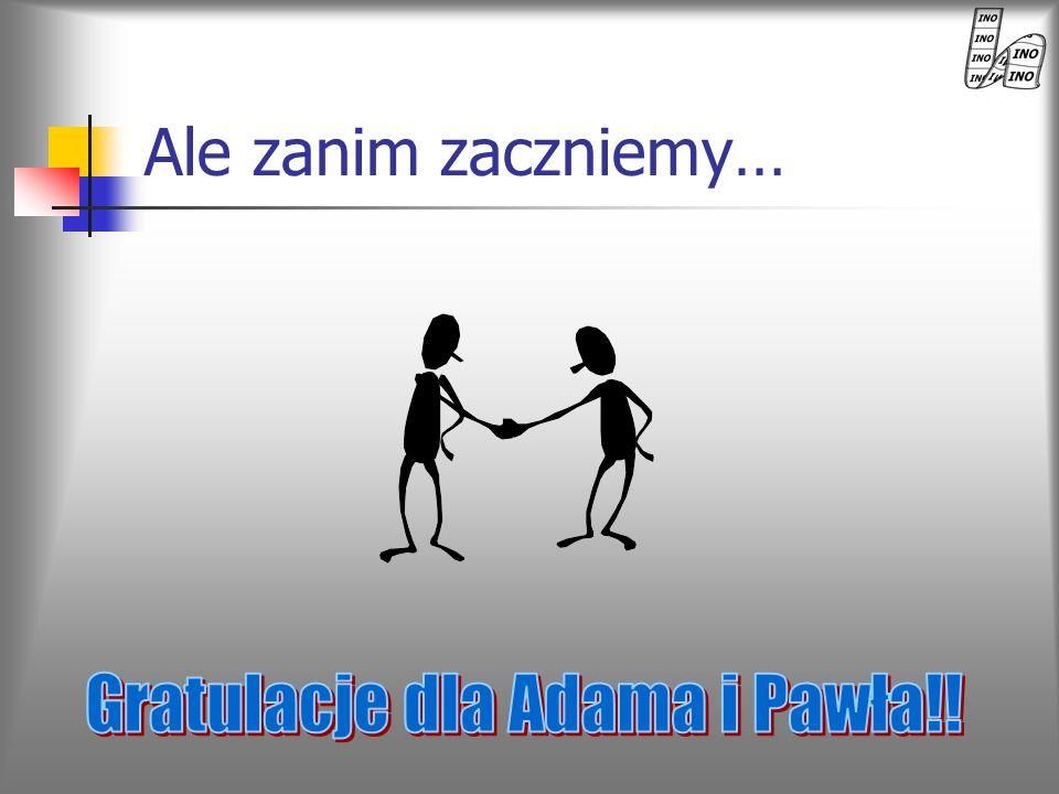 Gratulacje dla Adama i Pawła!!