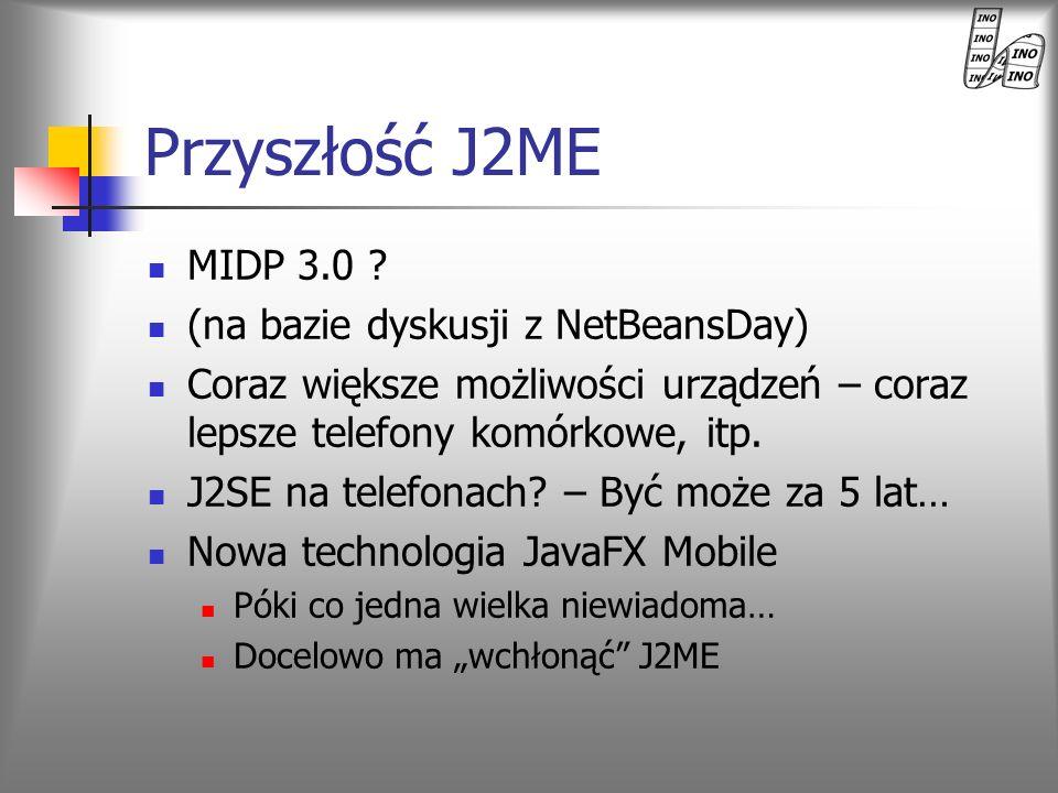 Przyszłość J2ME MIDP 3.0 (na bazie dyskusji z NetBeansDay)