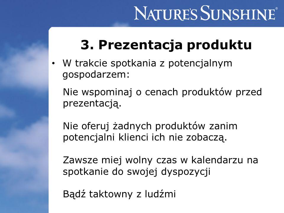 3. Prezentacja produktu W trakcie spotkania z potencjalnym gospodarzem: Nie wspominaj o cenach produktów przed prezentacją.