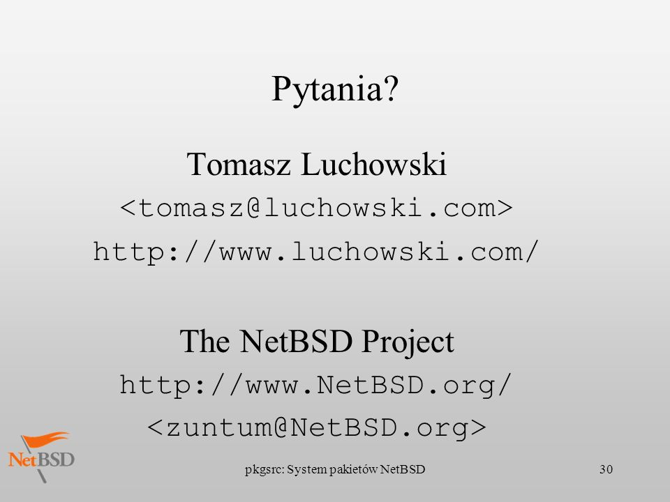 Pytania Tomasz Luchowski The NetBSD Project