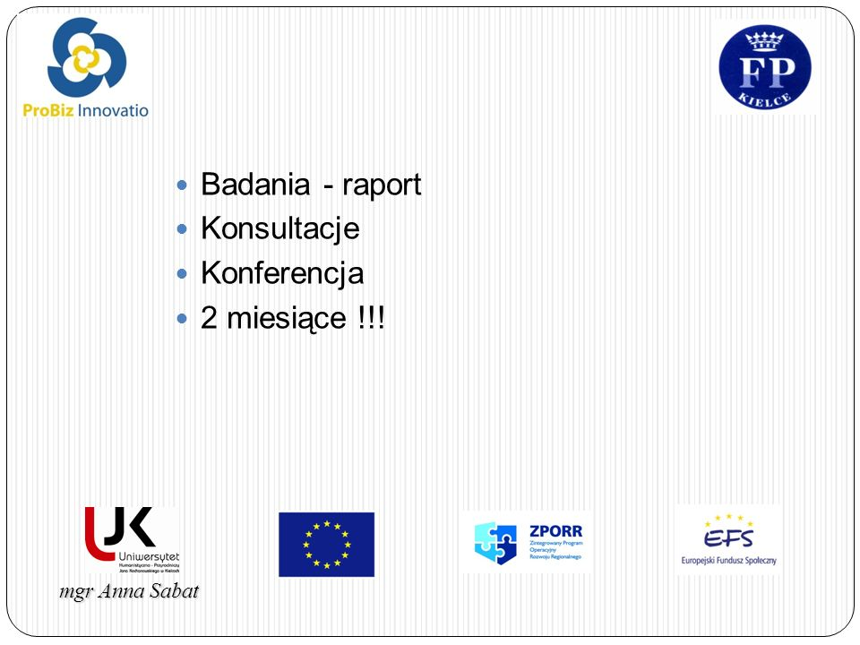 Badania - raport Konsultacje Konferencja 2 miesiące !!!