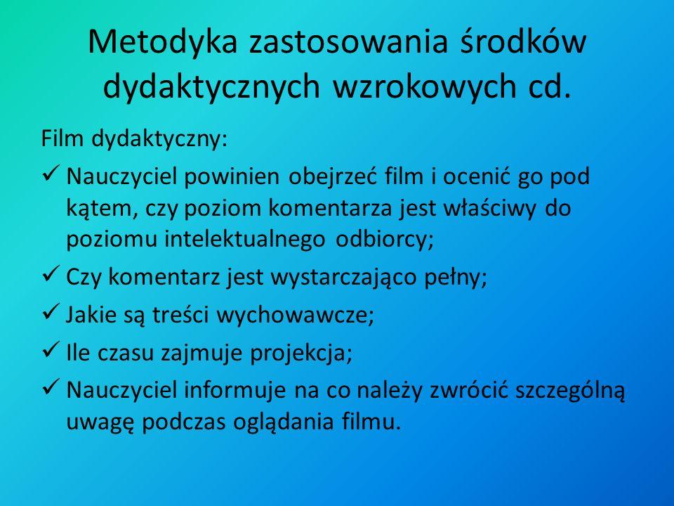 Metodyka zastosowania środków dydaktycznych wzrokowych cd.