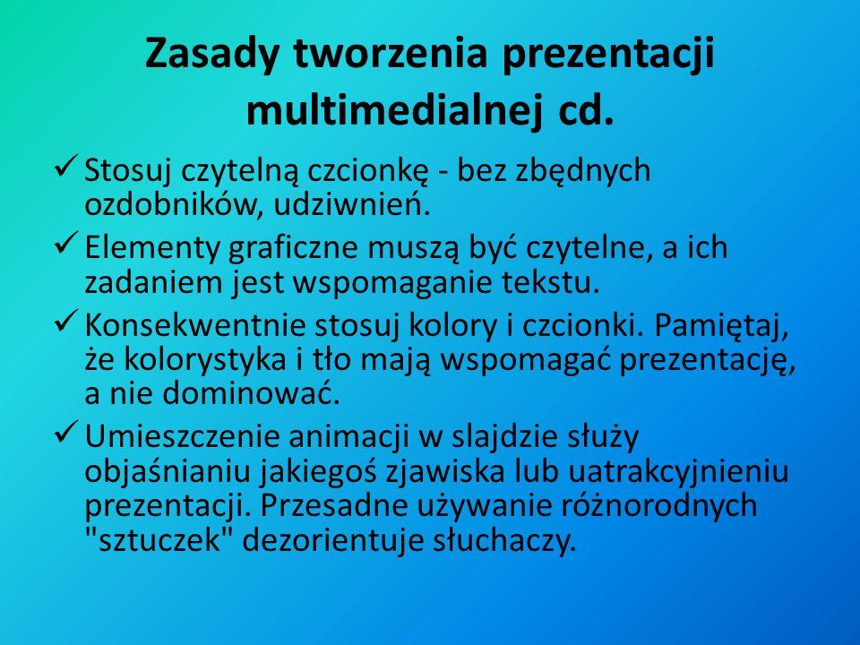 Zasady tworzenia prezentacji multimedialnej cd.
