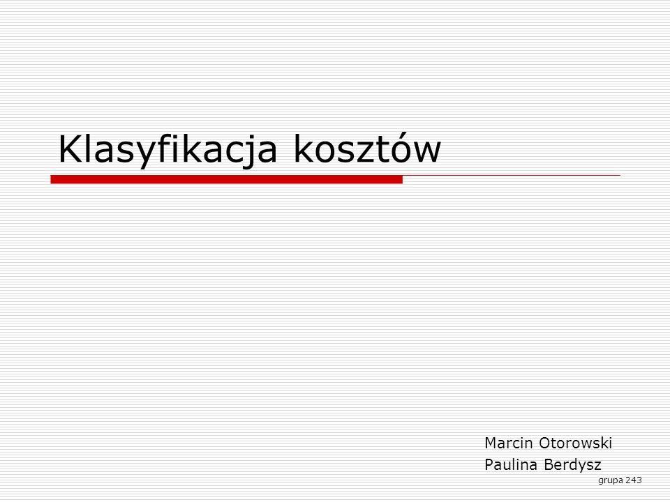 Marcin Otorowski Paulina Berdysz grupa 243