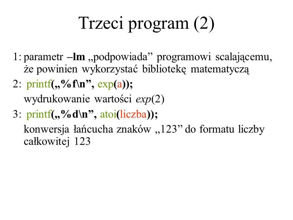 """Trzeci program (2)1: parametr –lm """"podpowiada programowi scalającemu, że powinien wykorzystać bibliotekę matematyczą."""
