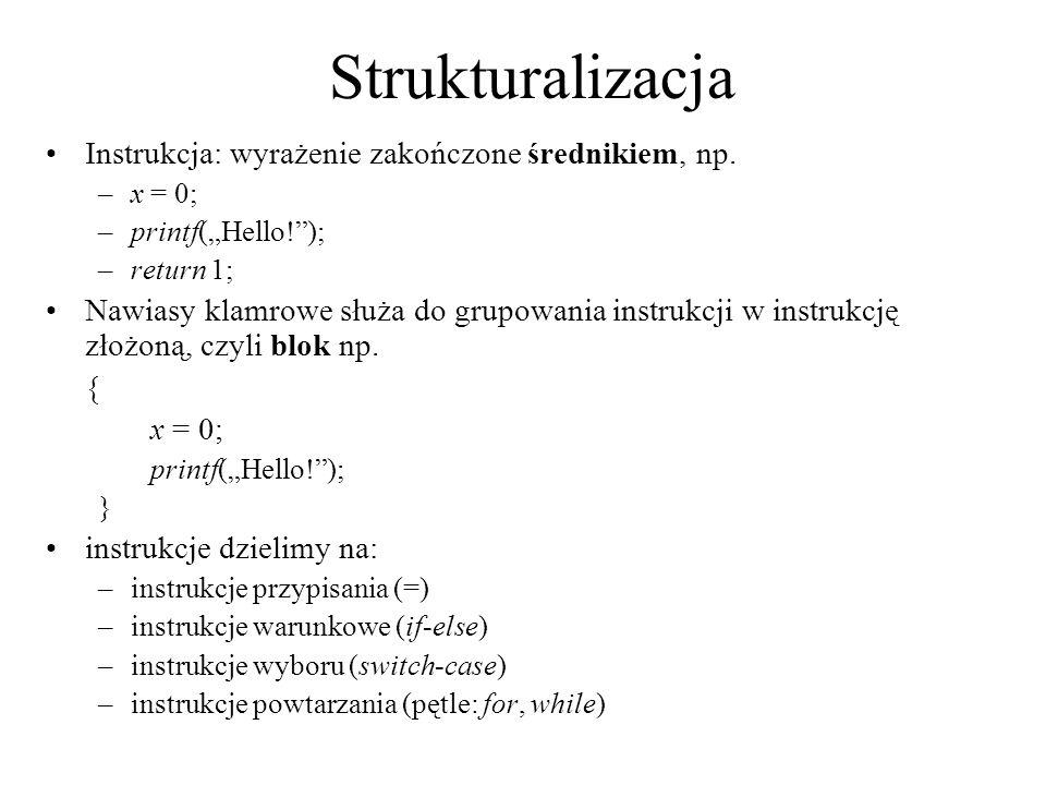 Strukturalizacja Instrukcja: wyrażenie zakończone średnikiem, np.