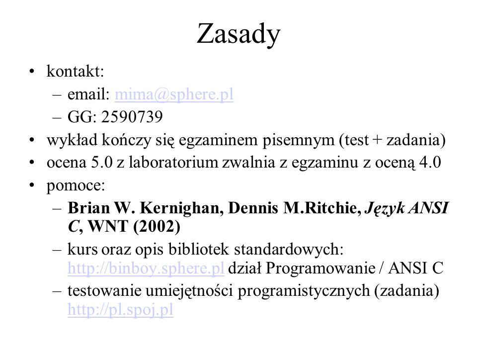 Zasady kontakt: email: mima@sphere.pl. GG: 2590739. wykład kończy się egzaminem pisemnym (test + zadania)