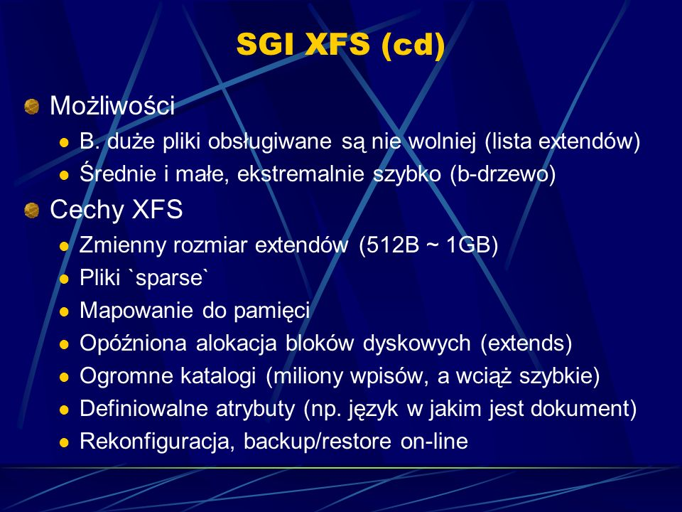 SGI XFS (cd) Możliwości Cechy XFS