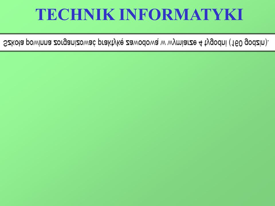 TECHNIK INFORMATYKI
