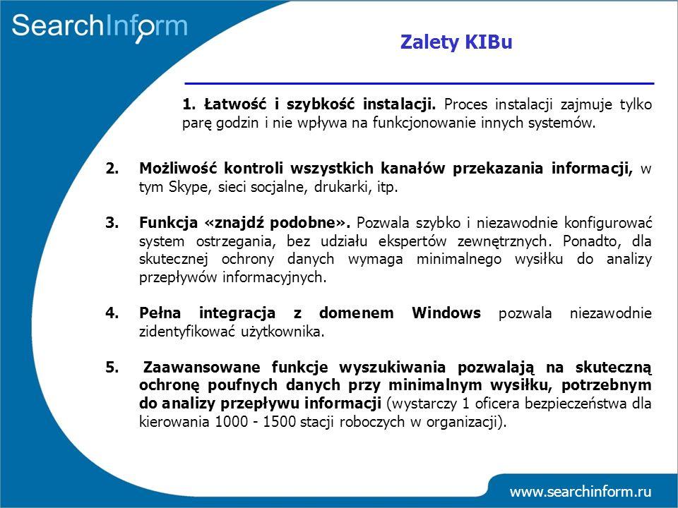 Zalety KIBu 1. Łatwość i szybkość instalacji. Proces instalacji zajmuje tylko parę godzin i nie wpływa na funkcjonowanie innych systemów.