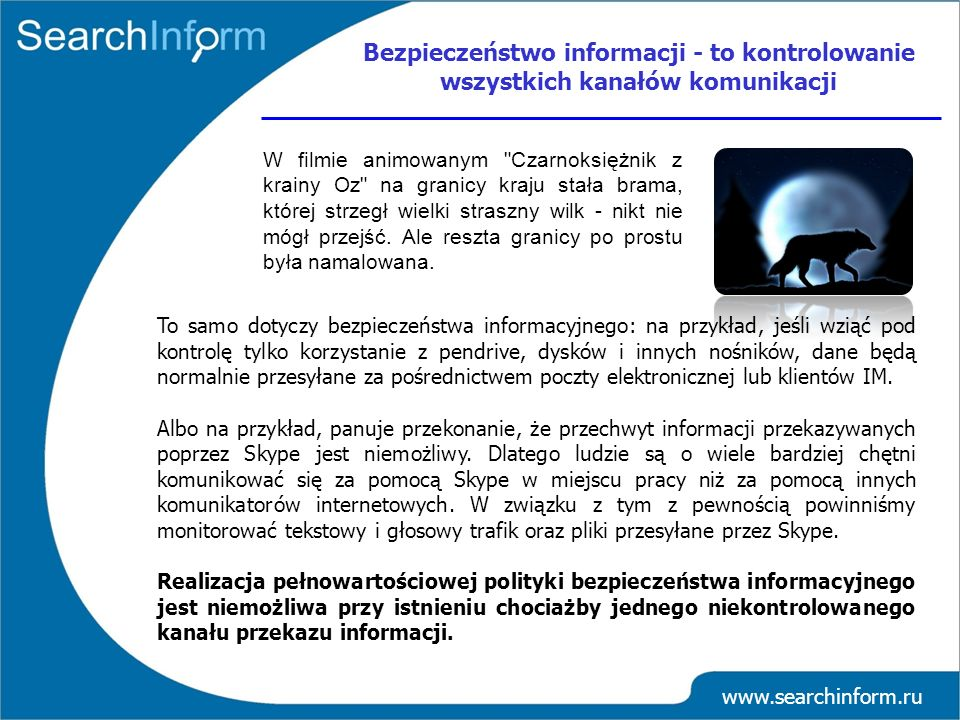 Bezpieczeństwo informacji - to kontrolowanie wszystkich kanałów komunikacji