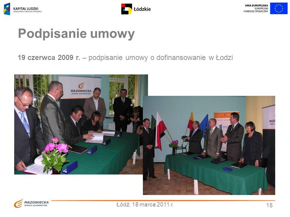 Podpisanie umowy 19 czerwca 2009 r. – podpisanie umowy o dofinansowanie w Łodzi.