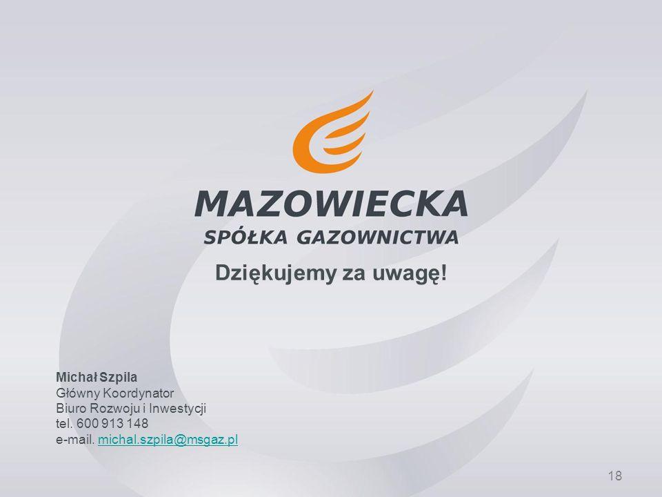 Dziękujemy za uwagę! Michał Szpila Główny Koordynator