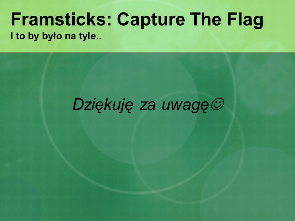 Framsticks: Capture The Flag I to by było na tyle..