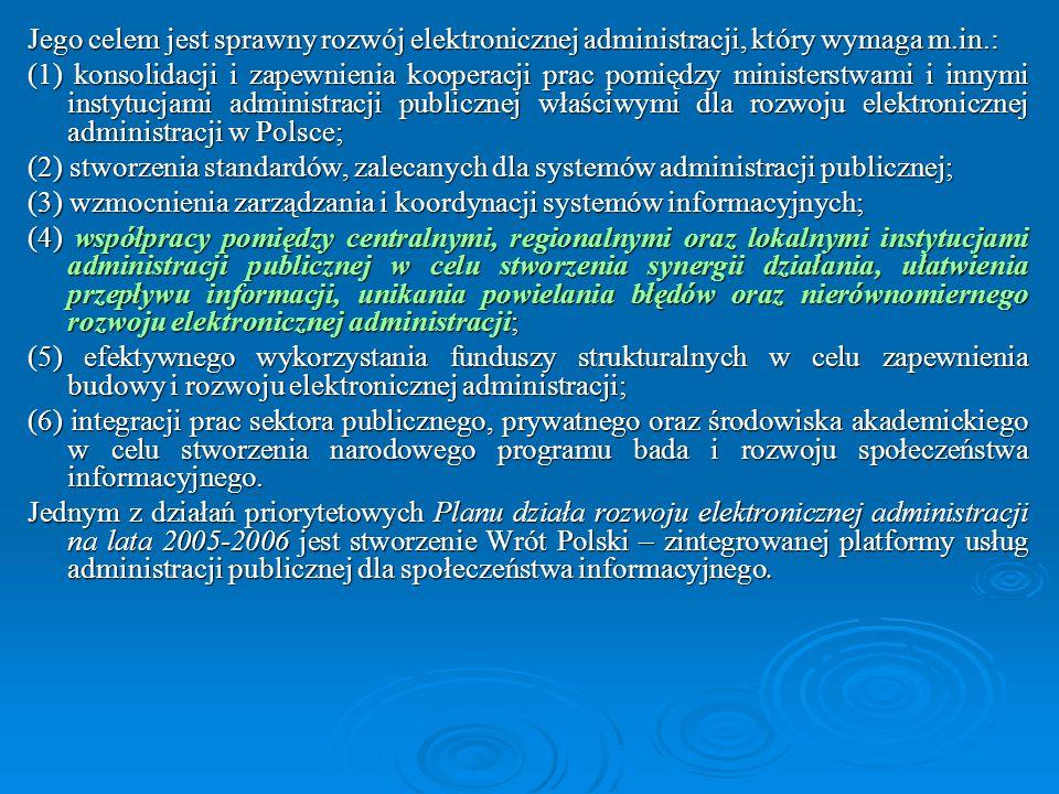 Jego celem jest sprawny rozwój elektronicznej administracji, który wymaga m.in.: