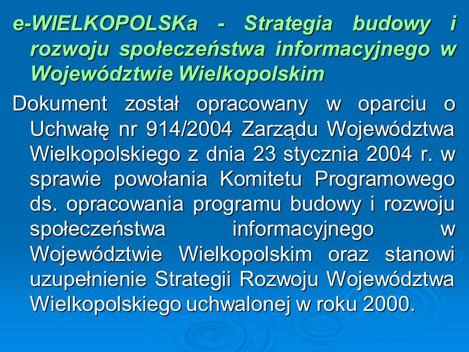 e-WIELKOPOLSKa - Strategia budowy i rozwoju społeczeństwa informacyjnego w Województwie Wielkopolskim