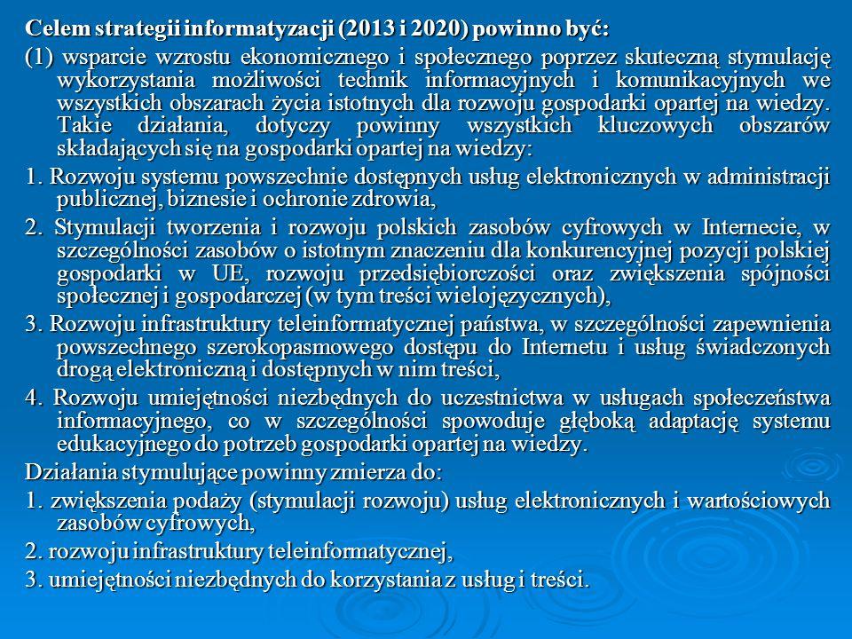 Celem strategii informatyzacji (2013 i 2020) powinno być: