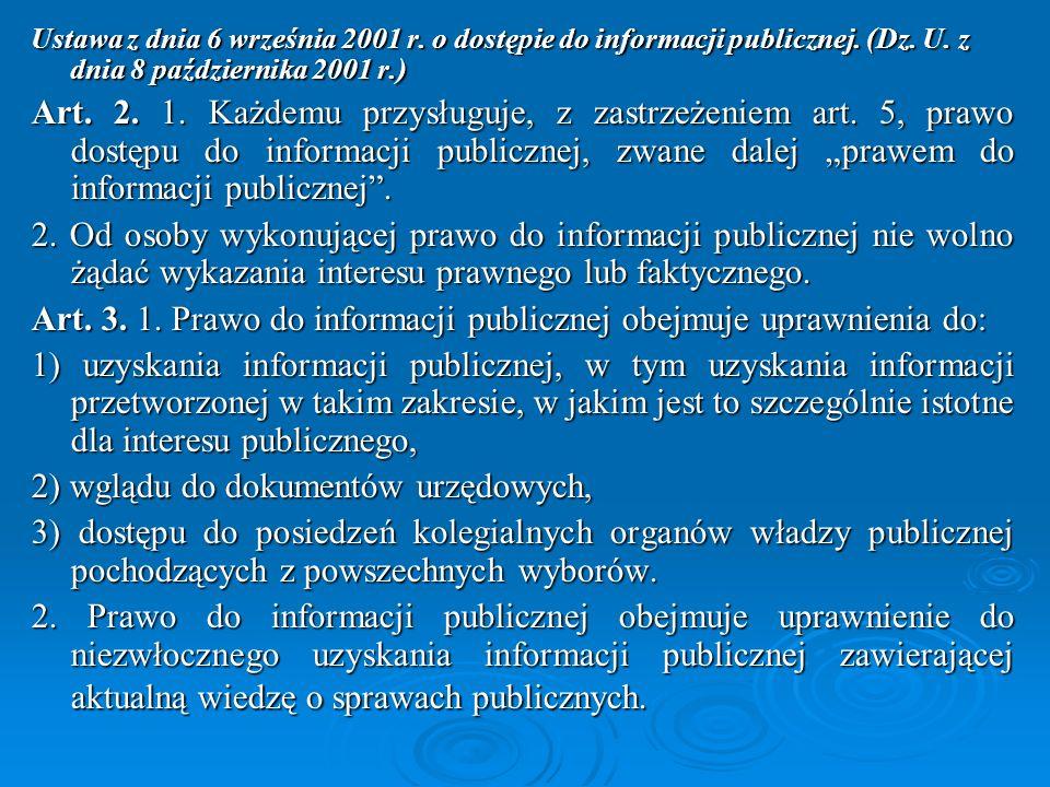 Art. 3. 1. Prawo do informacji publicznej obejmuje uprawnienia do: