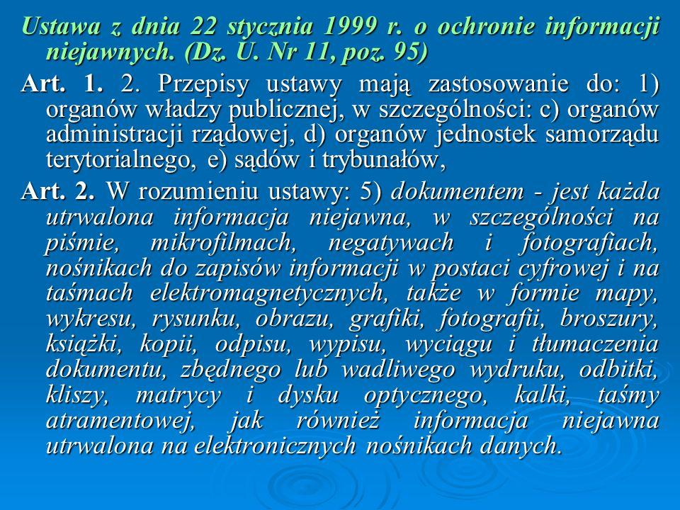 Ustawa z dnia 22 stycznia 1999 r. o ochronie informacji niejawnych. (Dz. U. Nr 11, poz. 95)