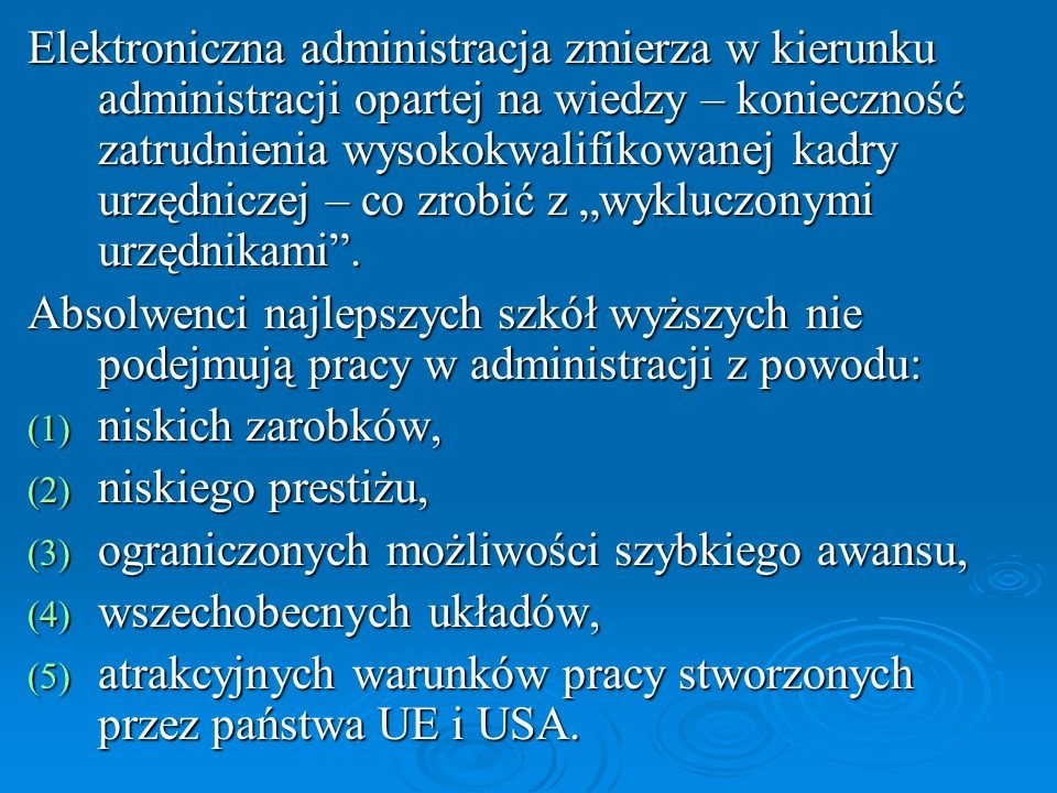 """Elektroniczna administracja zmierza w kierunku administracji opartej na wiedzy – konieczność zatrudnienia wysokokwalifikowanej kadry urzędniczej – co zrobić z """"wykluczonymi urzędnikami ."""