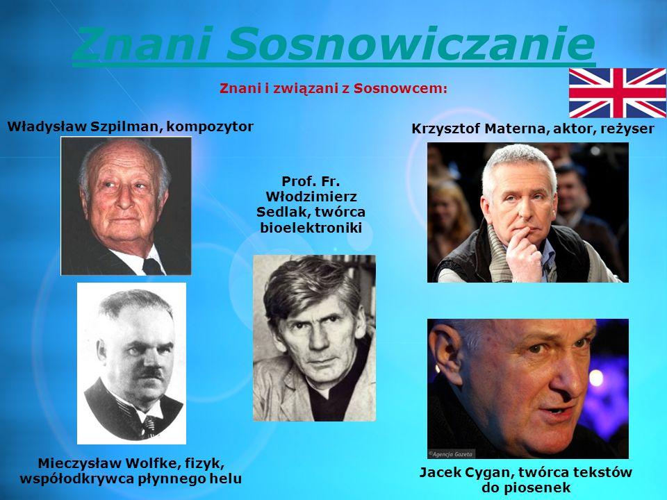 Znani Sosnowiczanie Znani i związani z Sosnowcem: