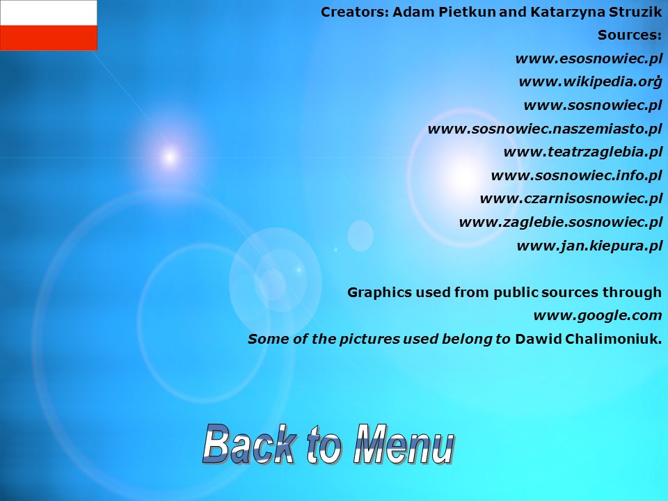 Back to Menu Creators: Adam Pietkun and Katarzyna Struzik Sources: