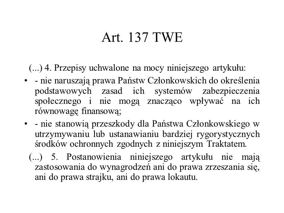 Art. 137 TWE (...) 4. Przepisy uchwalone na mocy niniejszego artykułu: