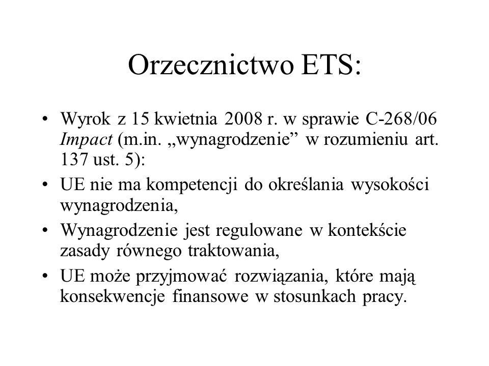 """Orzecznictwo ETS:Wyrok z 15 kwietnia 2008 r. w sprawie C-268/06 Impact (m.in. """"wynagrodzenie w rozumieniu art. 137 ust. 5):"""