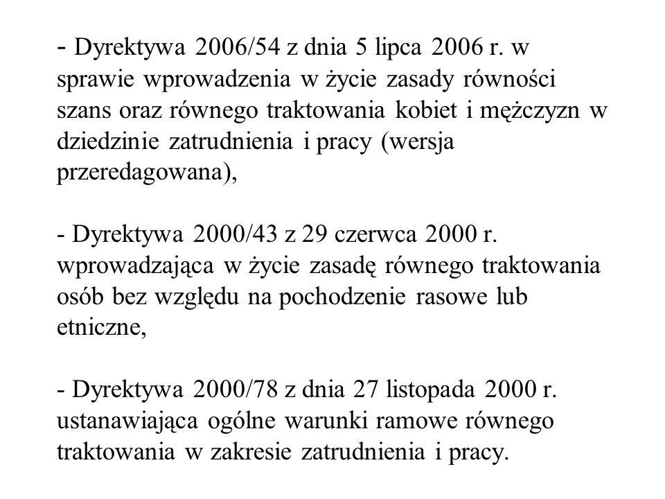 - Dyrektywa 2006/54 z dnia 5 lipca 2006 r