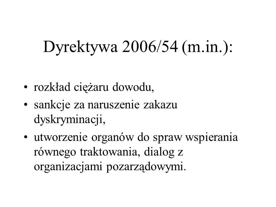 Dyrektywa 2006/54 (m.in.): rozkład ciężaru dowodu,