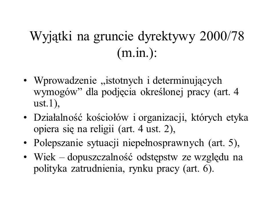 Wyjątki na gruncie dyrektywy 2000/78 (m.in.):
