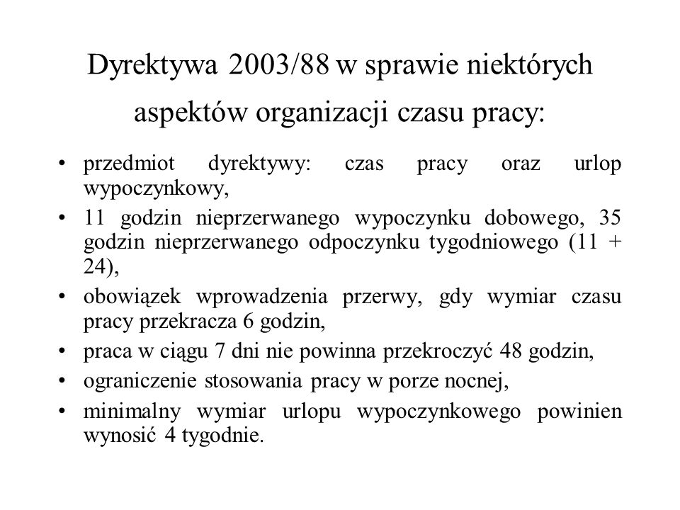 Dyrektywa 2003/88 w sprawie niektórych aspektów organizacji czasu pracy: